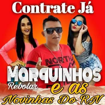 CONTRATE JÁ MARQUINHOS REBOLAR E AS NOVINHAS DO RN
