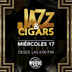 Jazz & Cigars Night at The Woods presenta este Miércoles 17 de Enero, a partir de las 8PM