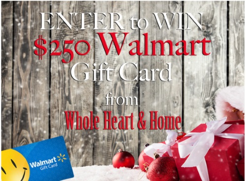 Walmart $250 Gift Card Whole Heart & Home Contest