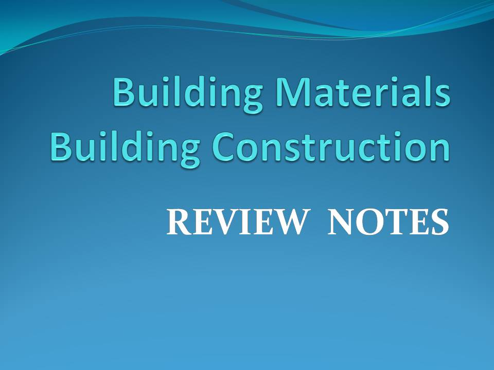 Building materials construction review notes 5 for House builder reviews