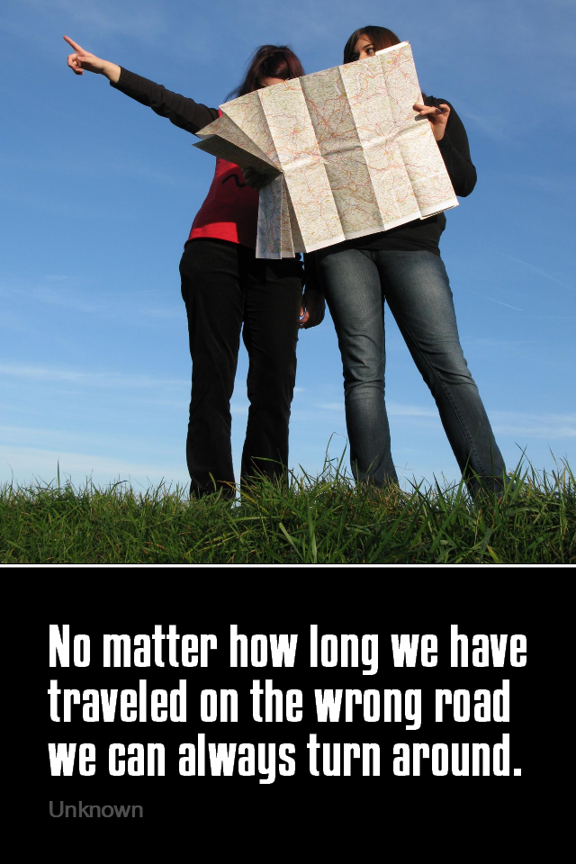 visual quote - image quotation for DIRECTION - No matter how long we have traveled on the wrong road we can always turn around. - Unknown