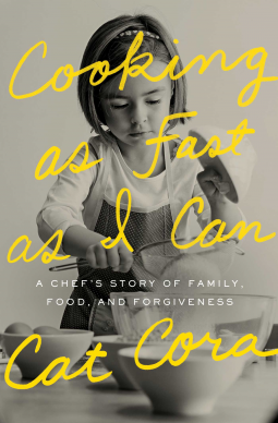 Review Cooking As Fast I Can A Chefs Story Of Family Food And Forgiveness By Cat Cora