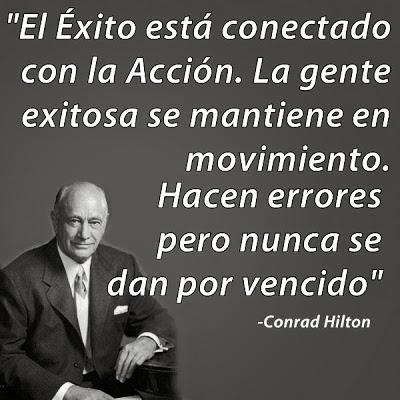 Conrad Hilton El Éxito está conectado con la Acción.