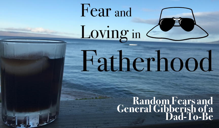 Fear and Loving in Fatherhood