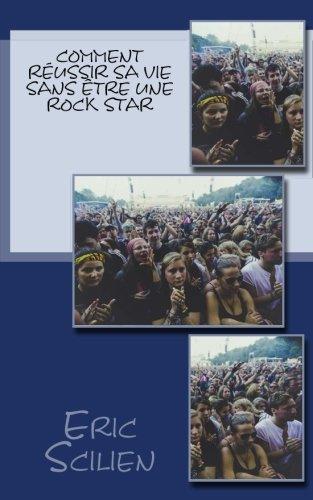 """""""Comment réussir sa vie sans être une rock star"""""""