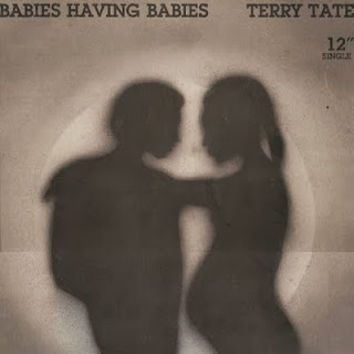 TERRY TATE - BABIES HAVING BABIES (SINGLE 12'') (1989)