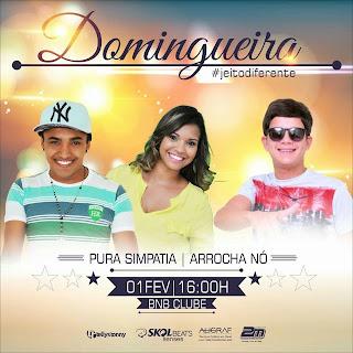 GALERA DOMINGO DIA 01 DE FEVEREIRO É DIA DE DOMINGUEIRA NO BNB CLUBE