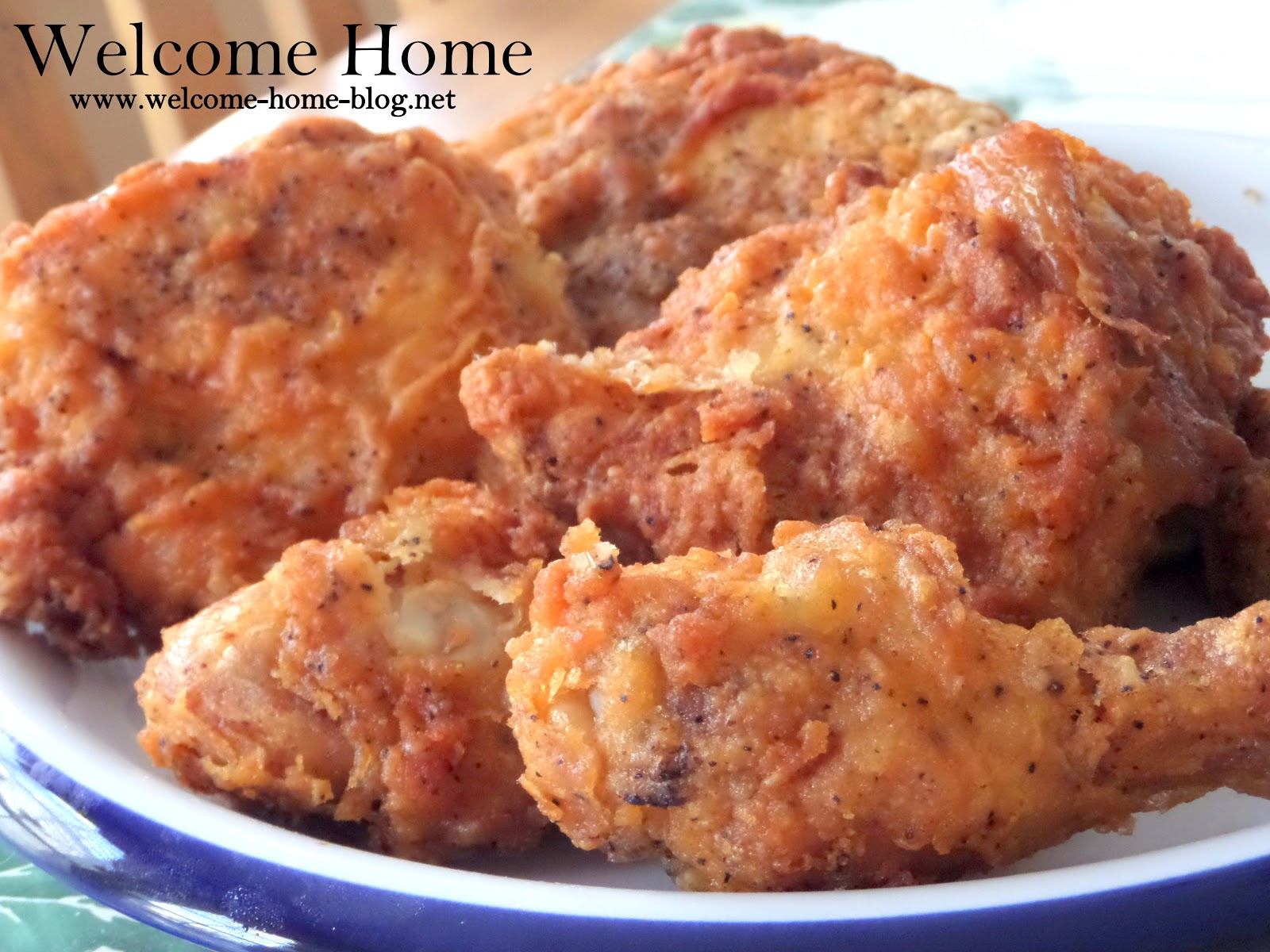 Welcome Home Blog: Mom's Southern Fried Chicken