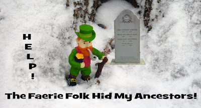 Irish Genealogy: Help! The Faery Folk Hid My Ancestors!