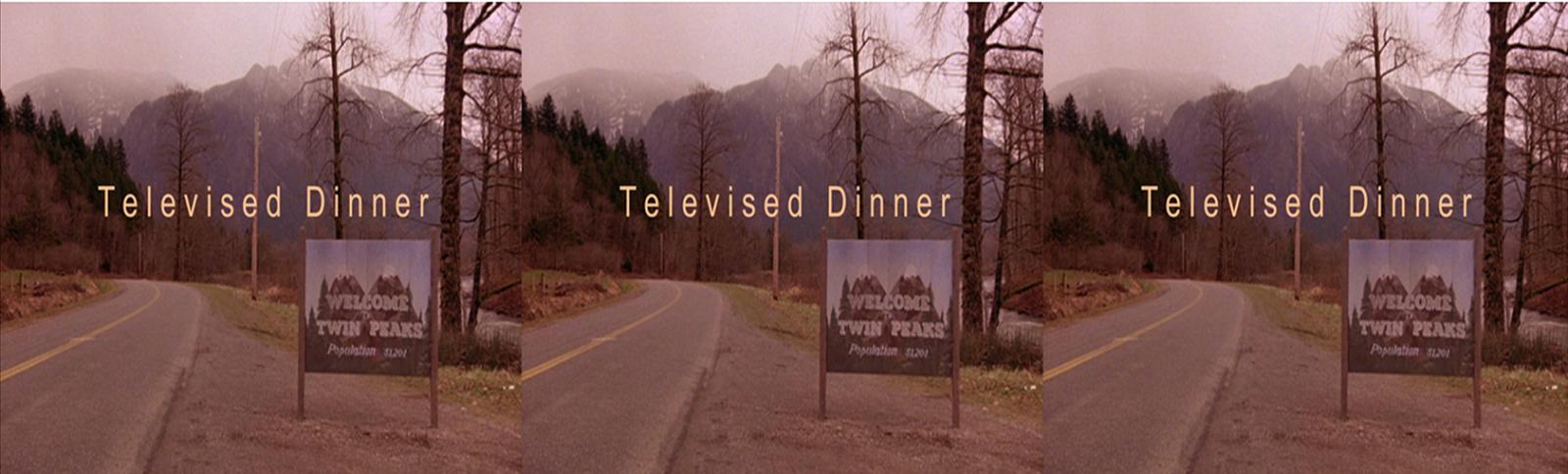 Televised Dinner