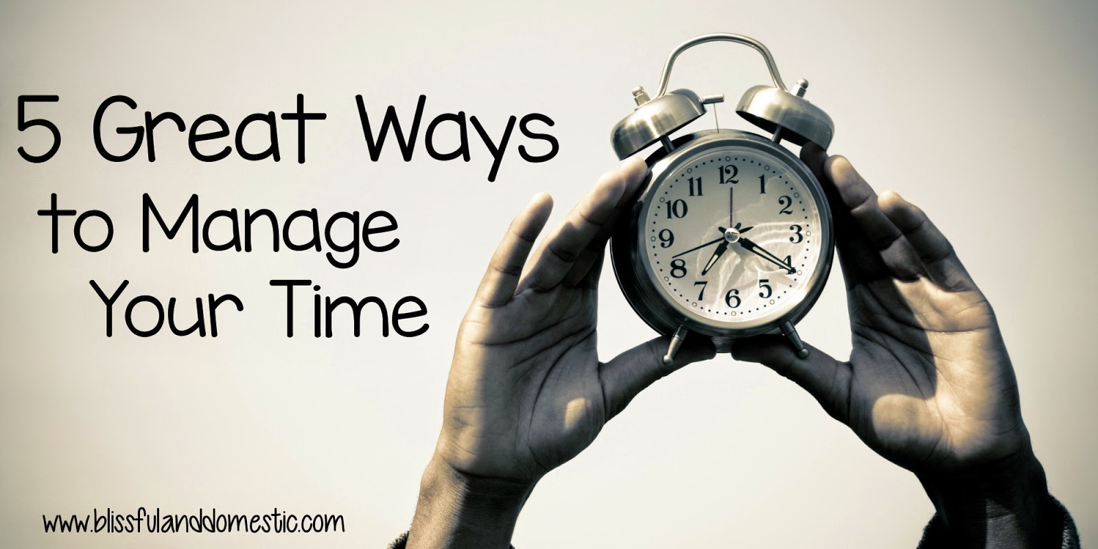 Five Great Ways to Manage Your Time
