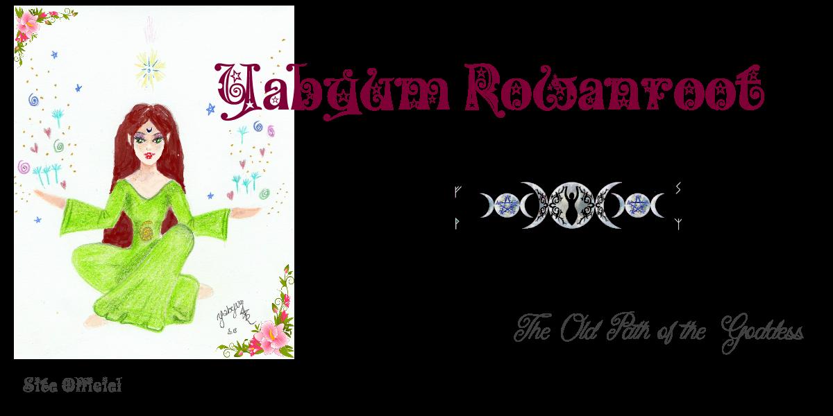 Yabyum Hina Rowanroot -  Magie Naturelle au Quotidien - L'ancien Chemin de la Déesse et de la Magie