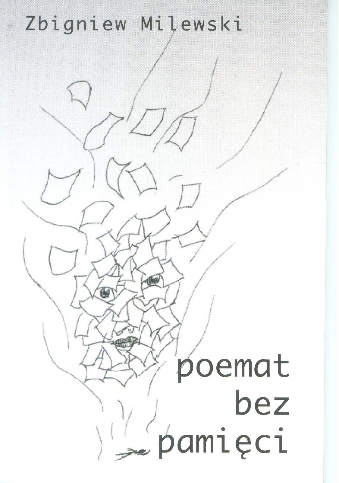 """Zbigniew Milewski - """"Poemat bez pamięci"""""""