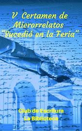 """Libro del V Certamen de Microrrelatos """"Sucedió en la Feria"""