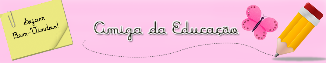 AMIGA DA EDUCAÇÃO.