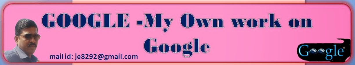 GOOGLE -My Own work on Google