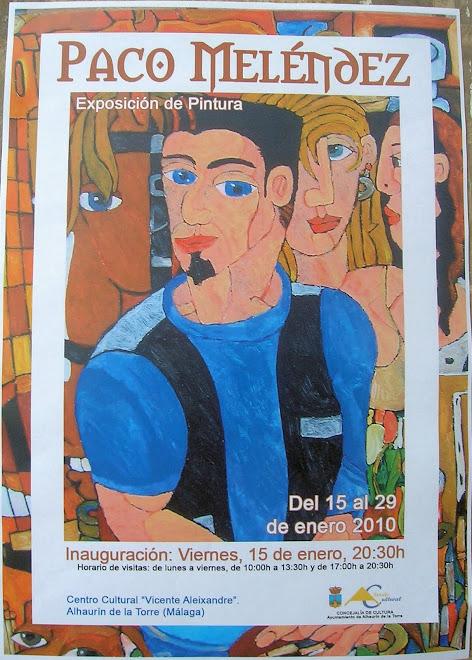 """EXPOSICIÓN INDIVIDUAL-PACO MELENDEZ-""""CentroCultural Vicente Aleixandre Alhaurín de la Torre(Málaga"""""""