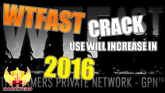 WTFast Crack Use Will Increase In 2016 ★ WTFast FREE No More