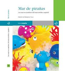Mar de pirañas.Los nuevos nombres del microrrelato español ( 2012)