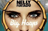 Nelly Furtado - Big Hoops lyrics