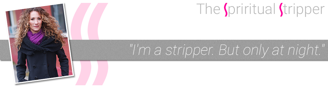 The Spiritual Stripper