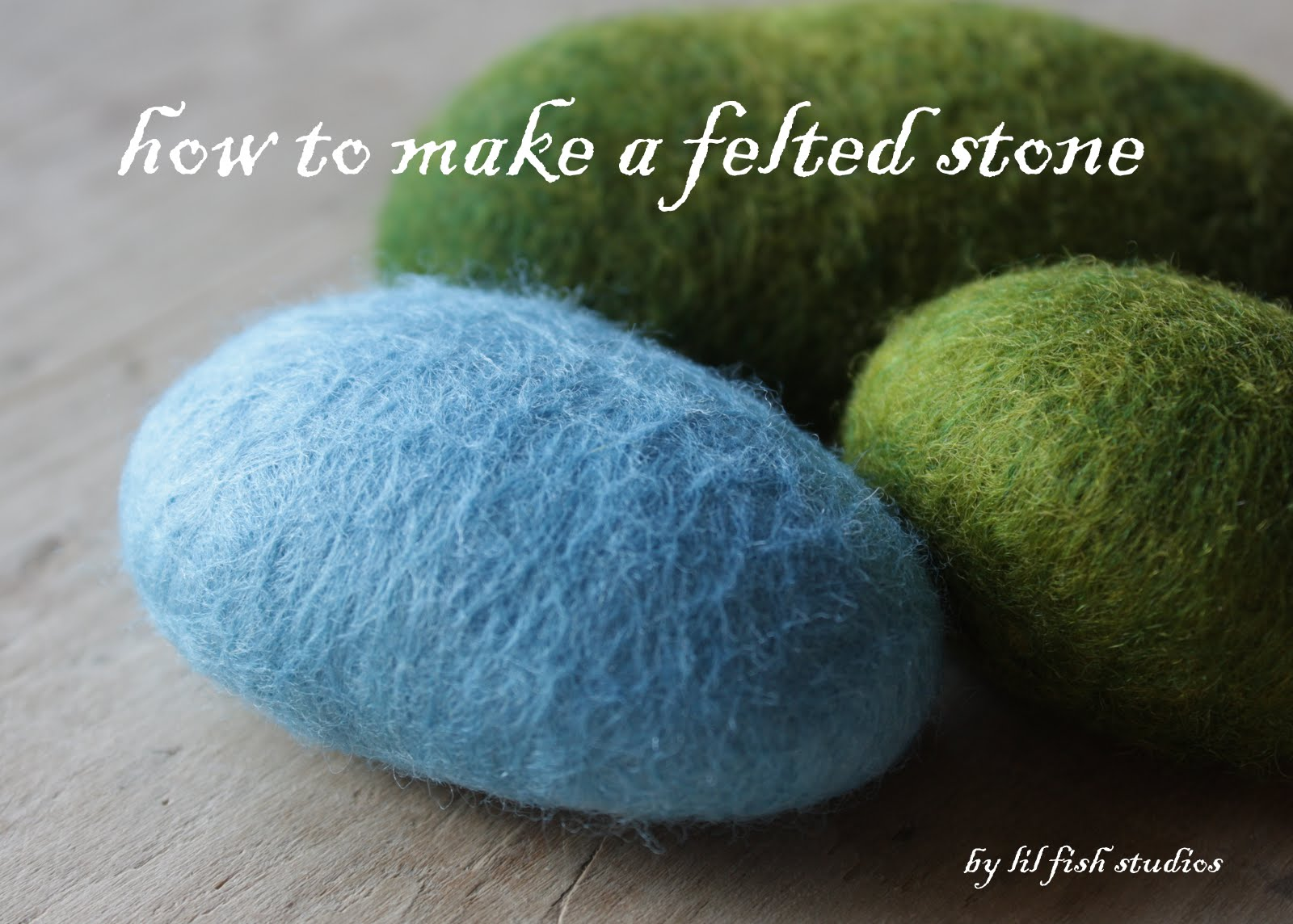 Lil fish studios how to make a felted stone for Felted wool boulders