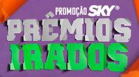Promoção SKY Prêmios Irados www.skypremiosirados.com.br