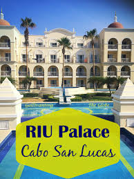 RIU PALACE - CABO'S FINEST ALL-INCLUSIVE RESORT