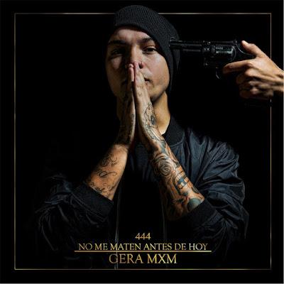 Gera MXM - No Me Maten Hasta Hoy