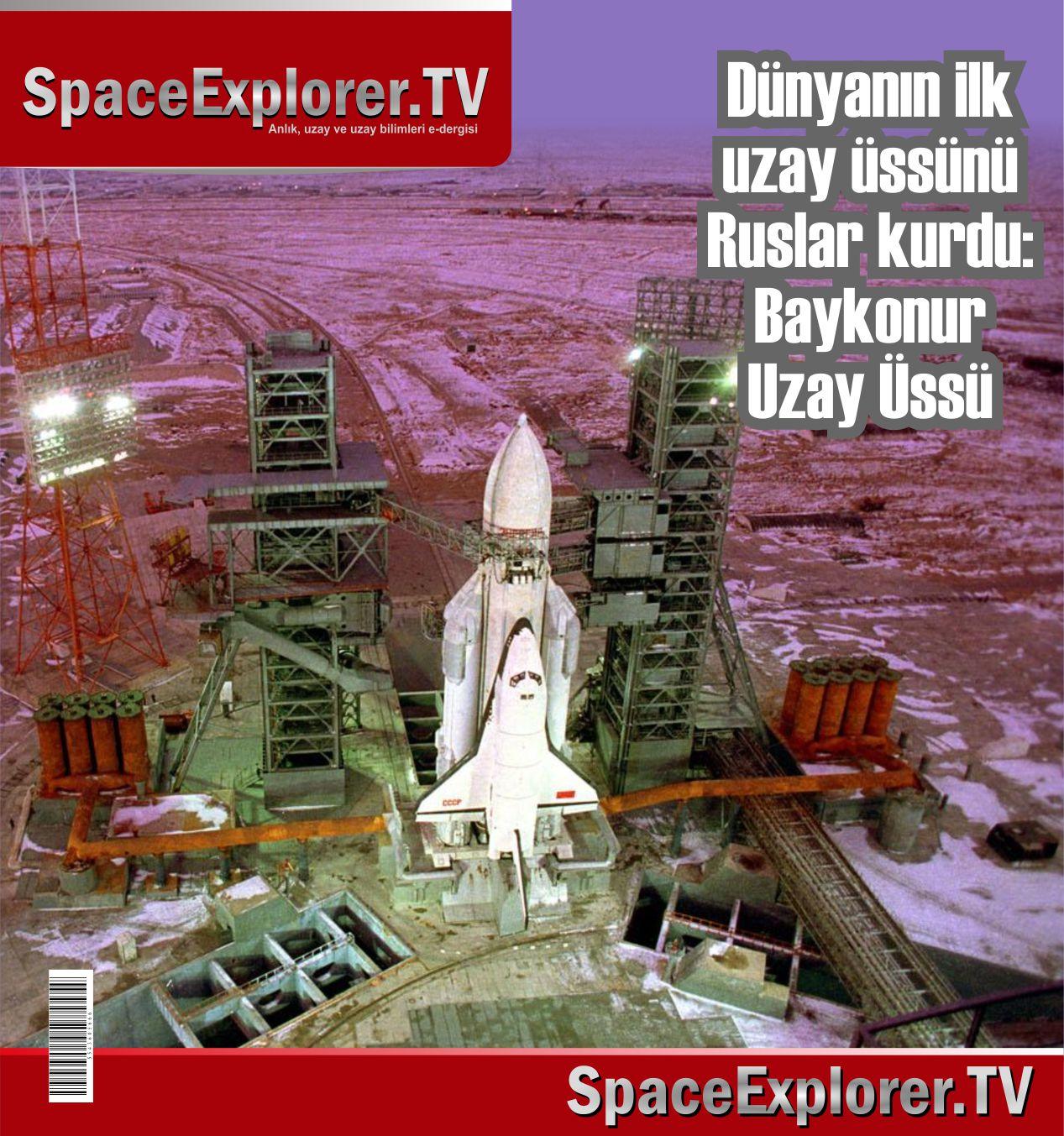 Baykonur uzay üssü, Rusya, SSCB, Sovyet uzay araştırmaları, Kazakistan, Uzay üsleri, Yuri Gagarin, Vostok uzay araçları, Soyuz uzay mekikleri, Voshod uzay araçları, Space Explorer,