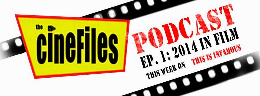 http://thisisinfamous.com/the-cinefiles-podcast-1/