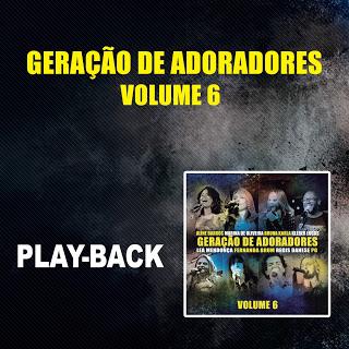 Geração de Adoradores - Vol. 06 - Playback 2013