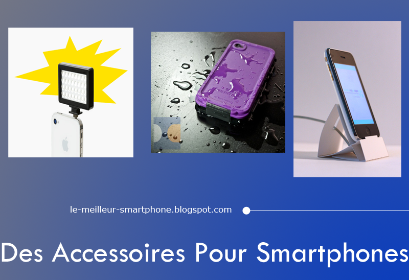 Des Accessoires Pour Smartphones