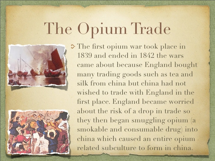 history of chinese opium trade and History the origins of opium the earliest reference to opium growth and use is in 3,400 bc when the opium poppy was europe to china these trade routes.