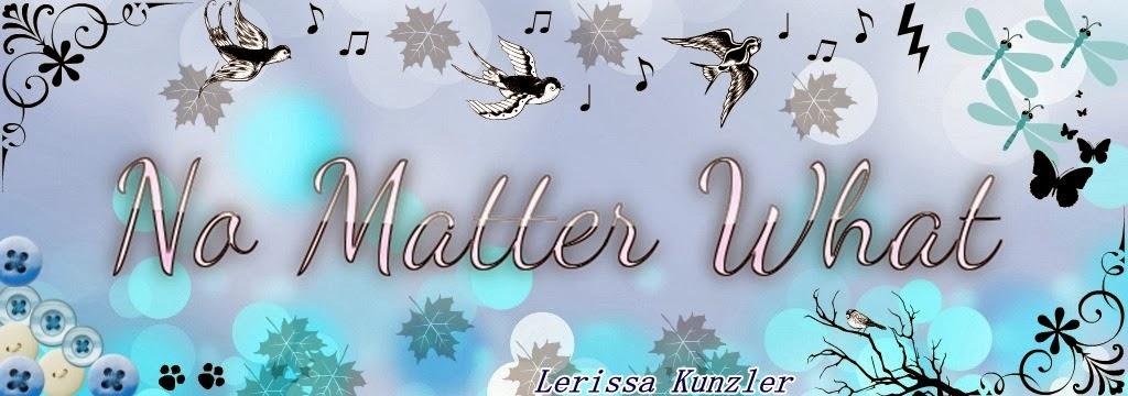 <center> No Matter What </center>