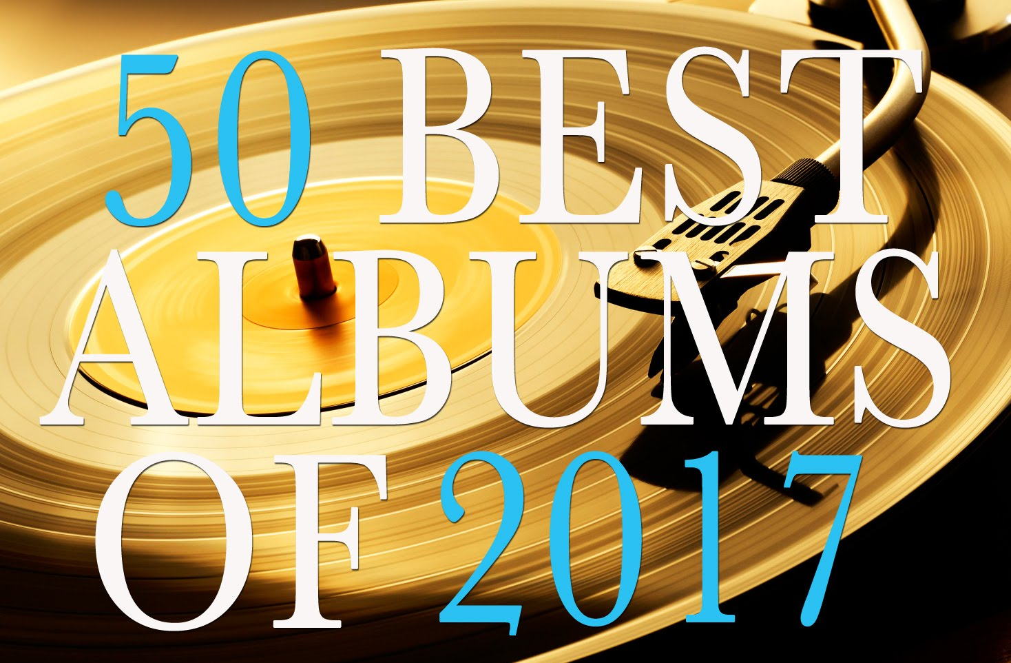 50 Best Albums of 2017