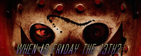 When is Friday the 13th?