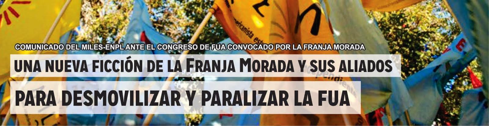 UNA NUEVA FICCIÓN DE LA FRANJA MORADA Y SUS ALIADOS PARA DESMOVILIZAR Y PARALIZAR LA FUA