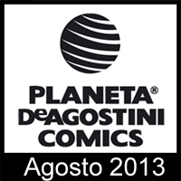 Planeta DeAgostini Cómics: NovedadesAgosto 2013