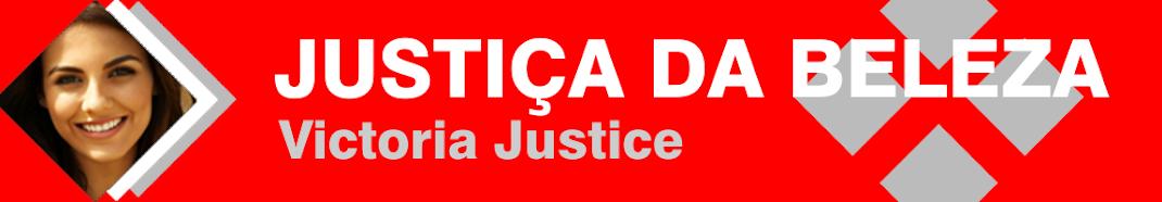 Justiça da Beleza - Victoria Justice