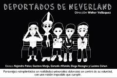 """""""DEPORTADOS DE NEVERLAND""""- Buenos Aires- Argentina"""