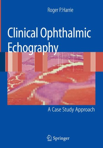 Clinical Ophthalmic Echography: A Case Study Approach PDF