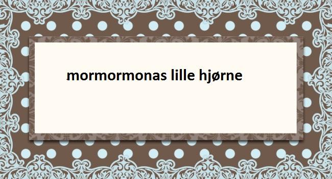 mormormonas hjørne