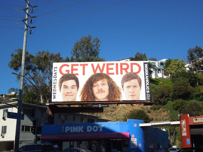 Workaholics midseason 3 Get Weird billboard
