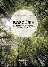 Boscúria. La natura perduda de les coses (2021)