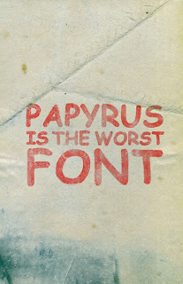 Papyrus is the worst font.