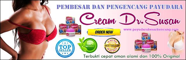New Cream pembesar dan pengencang payudara alami dr susan breast cream original