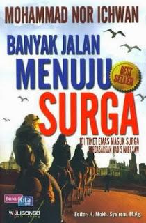 http://www.bukukita.com/Agama/Islam/120277-Banyak-Jalan-Menuju-Surga.html