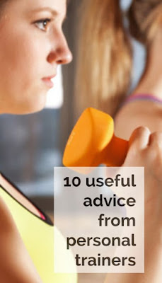 10 Useful Fitness Advice From Personal Trainers
