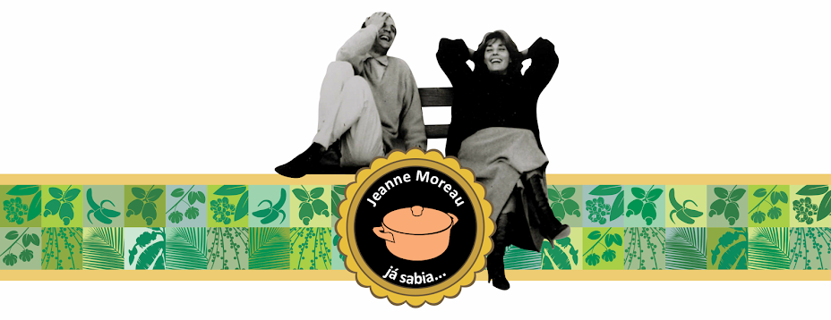 Jeanne Moreau já sabia...